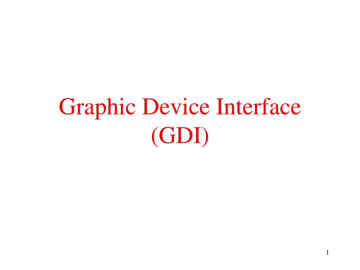 PPT - Graphic Device Interface (GDI) PowerPoint Presentation - ID