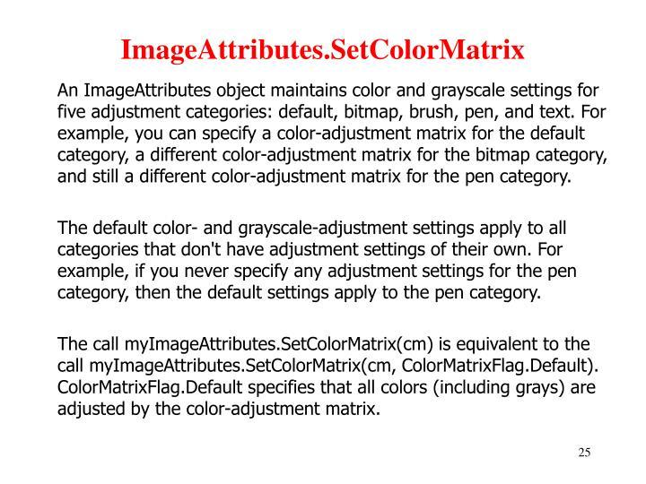 ImageAttributes.SetColorMatrix