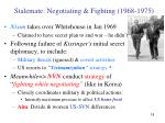 stalemate negotiating fighting 1968 1975