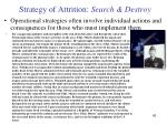strategy of attrition search destroy