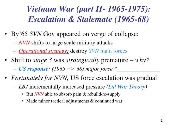 Vietnam war part ii 1965 1975 escalation stalemate 1965 68