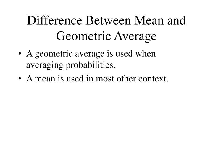 Difference Between Mean and Geometric Average