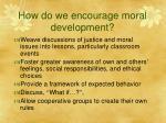 how do we encourage moral development