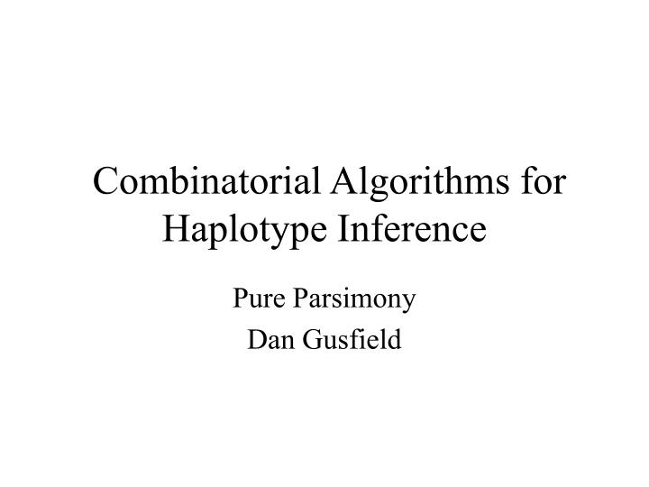 combinatorial algorithms for haplotype inference n.