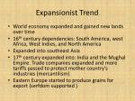 expansionist trend