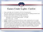 games under lights curfew