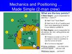 mechanics and positioning made simple 2 man crew