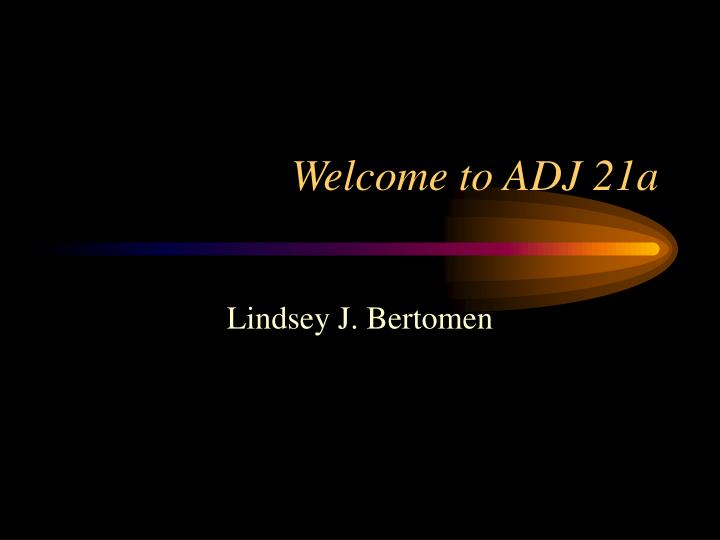 welcome to adj 21a n.