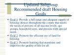 updated subgroup recommended draft housing goals