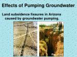 effects of pumping groundwater4