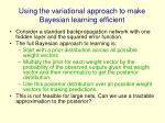 using the variational approach to make bayesian learning efficient