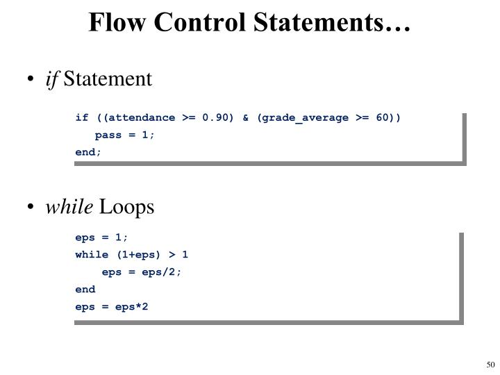 Flow Control Statements…
