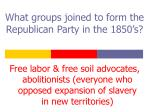 what groups joined to form the republican party in the 1850 s