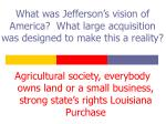 what was jefferson s vision of america what large acquisition was designed to make this a reality