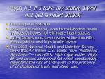 myth 2 if i take my statin i will not get a heart attack