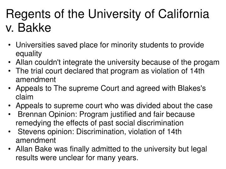 a study of the case of regents of the university of california v bakke Full case name: regents of the university of california v  regents of the university of california v bakke,  based more on his personal viewpoints than on a .