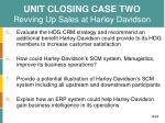 unit closing case two revving up sales at harley davidson1