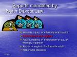 reports mandated by north dakota law