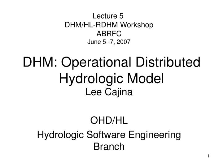 dhm operational distributed hydrologic model n.