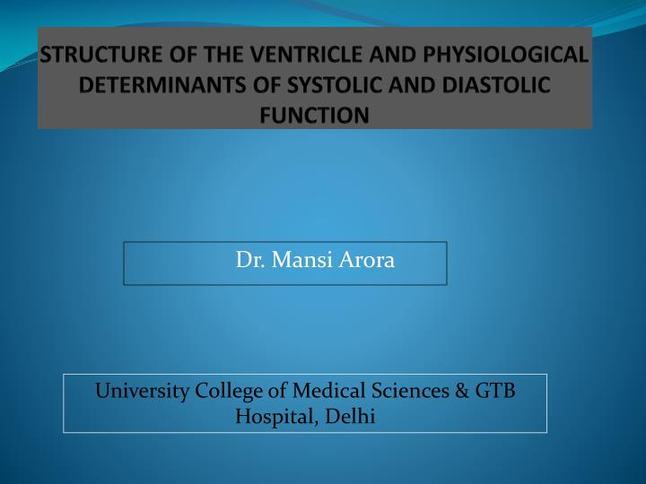 structure of the ventricle and physiological determinants of systolic and diastolic function n.