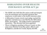 bargaining over health insurance after act 321