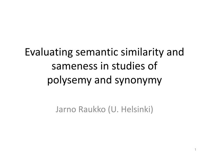 Evaluating semantic similarity and sameness in studies of