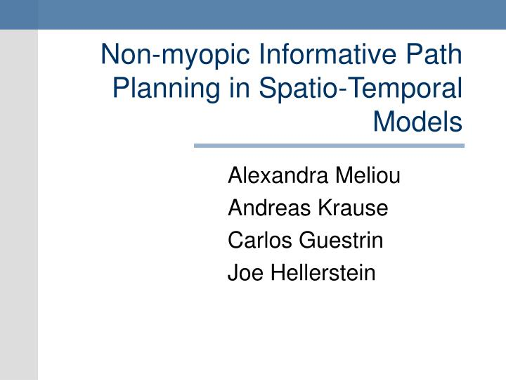 non myopic informative path planning in spatio temporal models n.