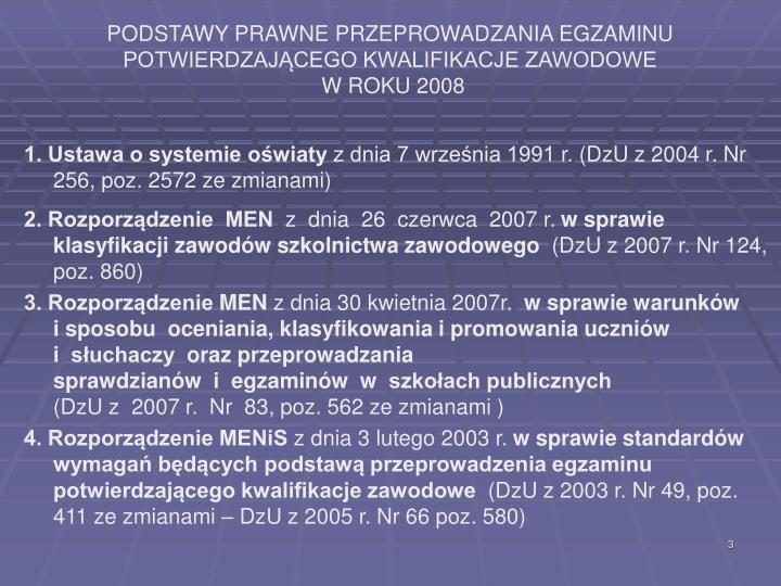 Podstawy prawne przeprowadzania egzaminu potwierdzaj cego kwalifikacje zawodowe w roku 2008