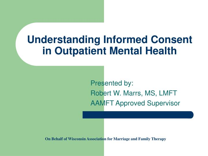 understanding informed consent in outpatient mental health n.