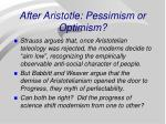 after aristotle pessimism or optimism