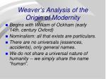 weaver s analysis of the origin of modernity