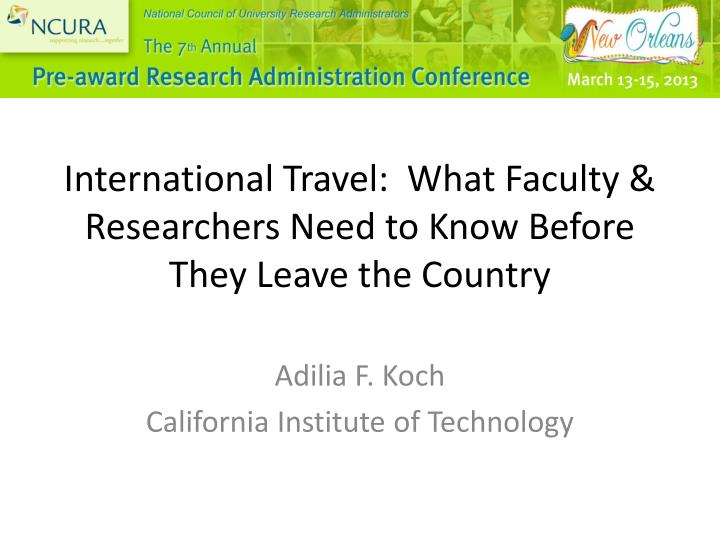 international travel what faculty researchers need to know before they leave the country n.