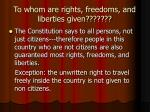 to whom are rights freedoms and liberties given