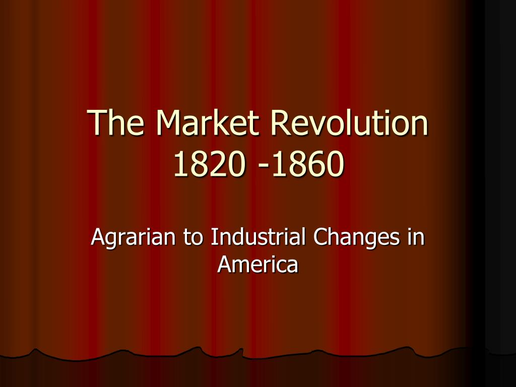 a history of the market revolution in america How can the answer be improved.
