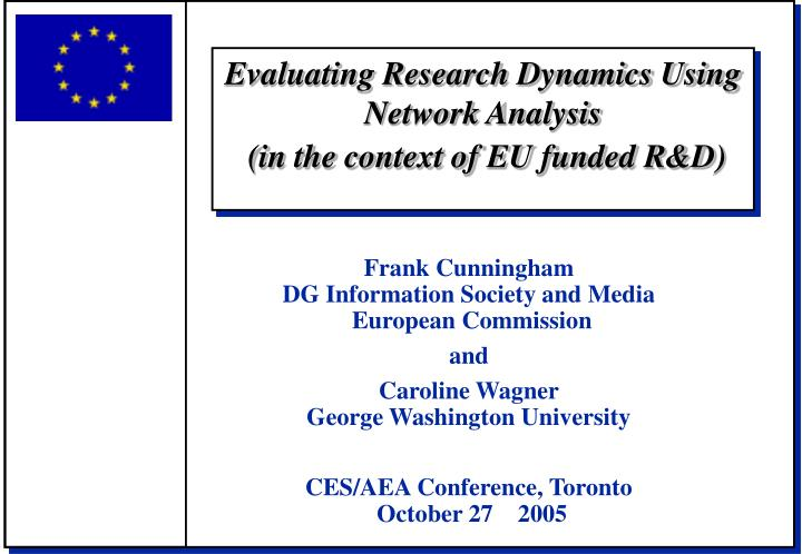evaluating research dynamics using network analysis in the context of eu funded r d n.