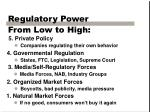 regulatory power from low to high