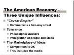 the american economy three unique influences