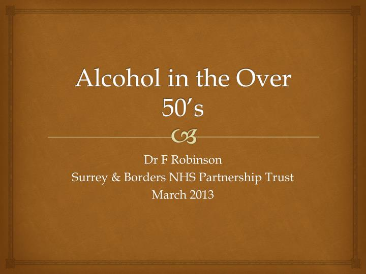 alcohol in the over 50 s n.