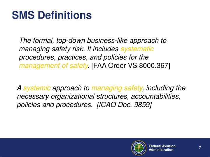 The formal, top-down business-like approach to managing safety risk. It includes