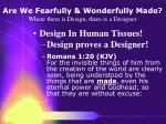 are we fearfully wonderfully made where there is design there is a designer24