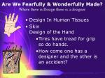 are we fearfully wonderfully made where there is design there is a designer26