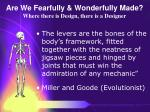 are we fearfully wonderfully made where there is design there is a designer60