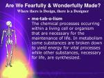are we fearfully wonderfully made where there is design there is a designer63