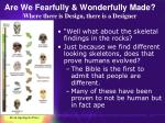 are we fearfully wonderfully made where there is design there is a designer71