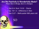 are we fearfully wonderfully made where there is design there is a designer72