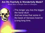 are we fearfully wonderfully made where there is design there is a designer75