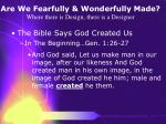 are we fearfully wonderfully made where there is design there is a designer9