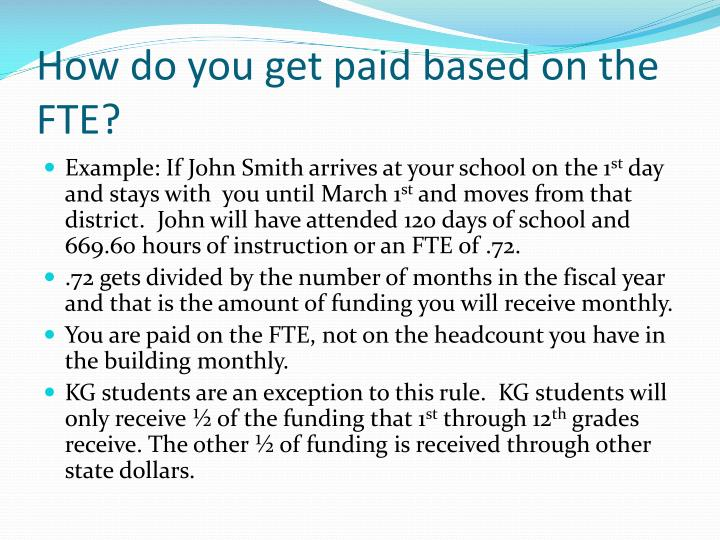 How do you get paid based on the FTE?
