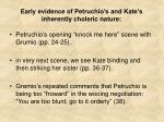 early evidence of petruchio s and kate s inherently choleric nature