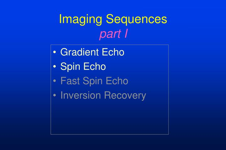 imaging sequences part i n.